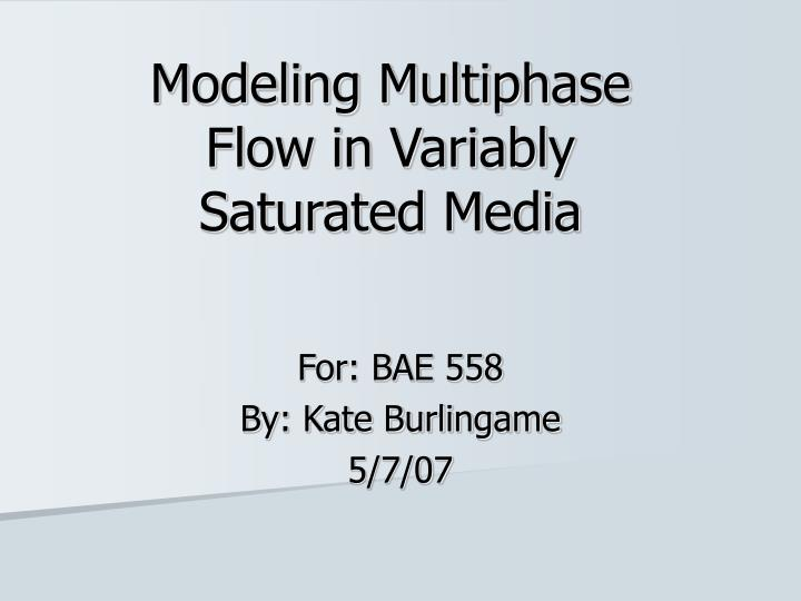 Modeling multiphase flow in variably saturated media