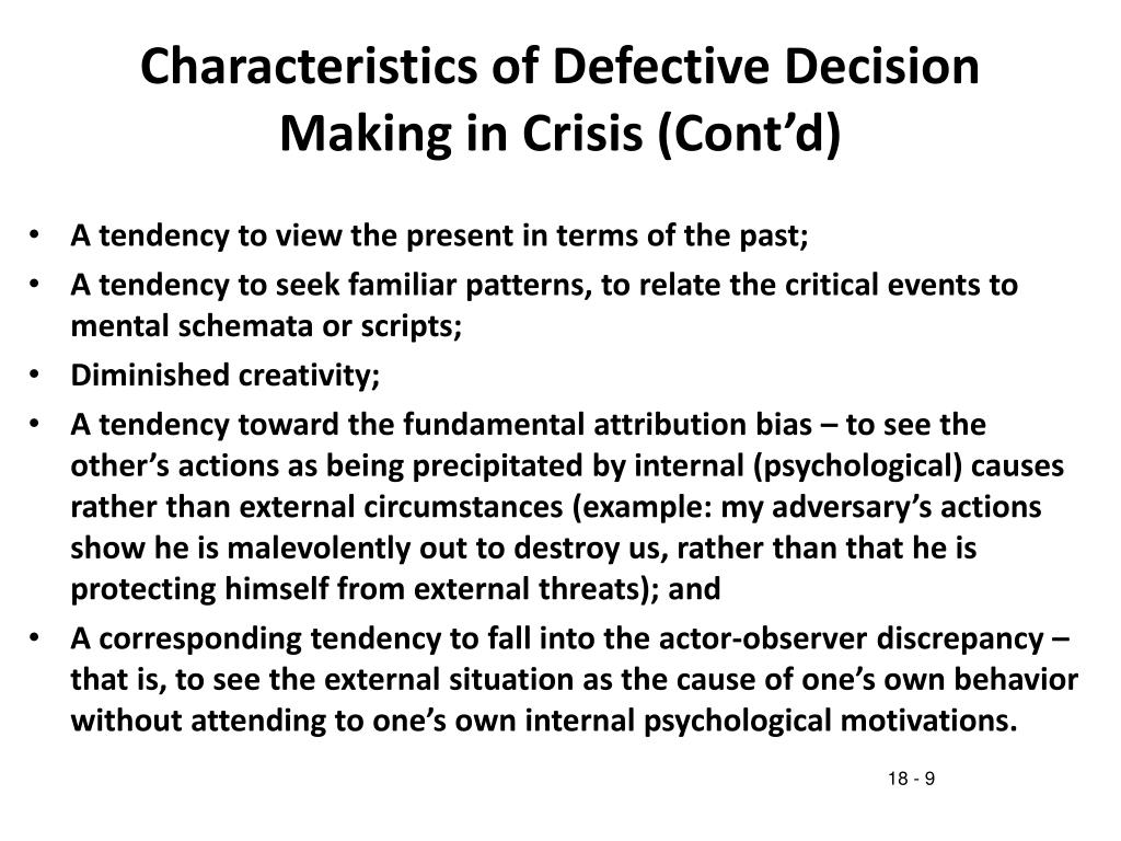 Characteristics of Defective Decision Making in Crisis (Cont'd)