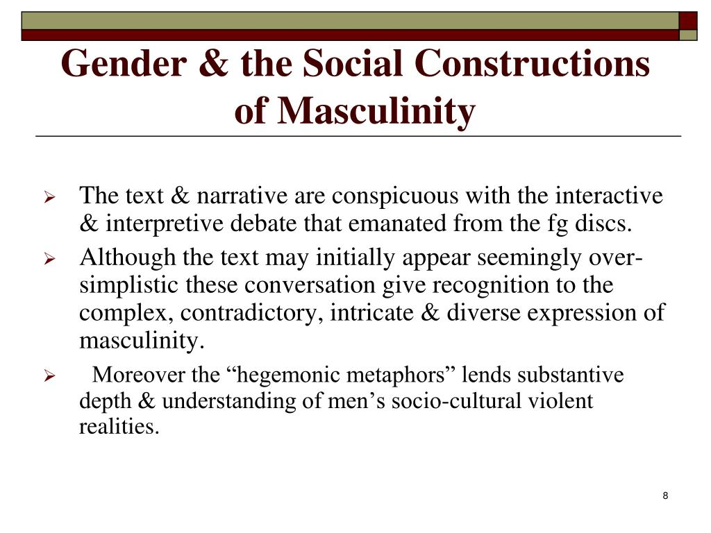 Gender & the Social Constructions of Masculinity