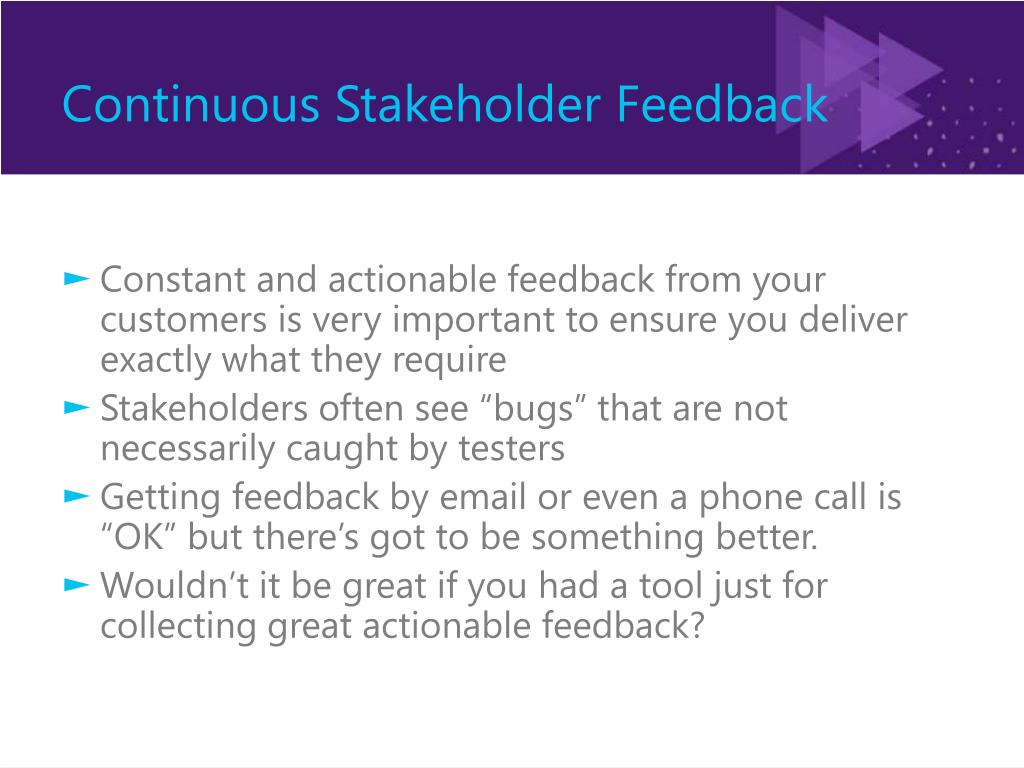 Continuous Stakeholder Feedback