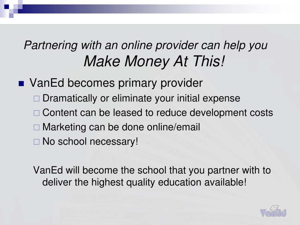 Partnering with an online provider can help you