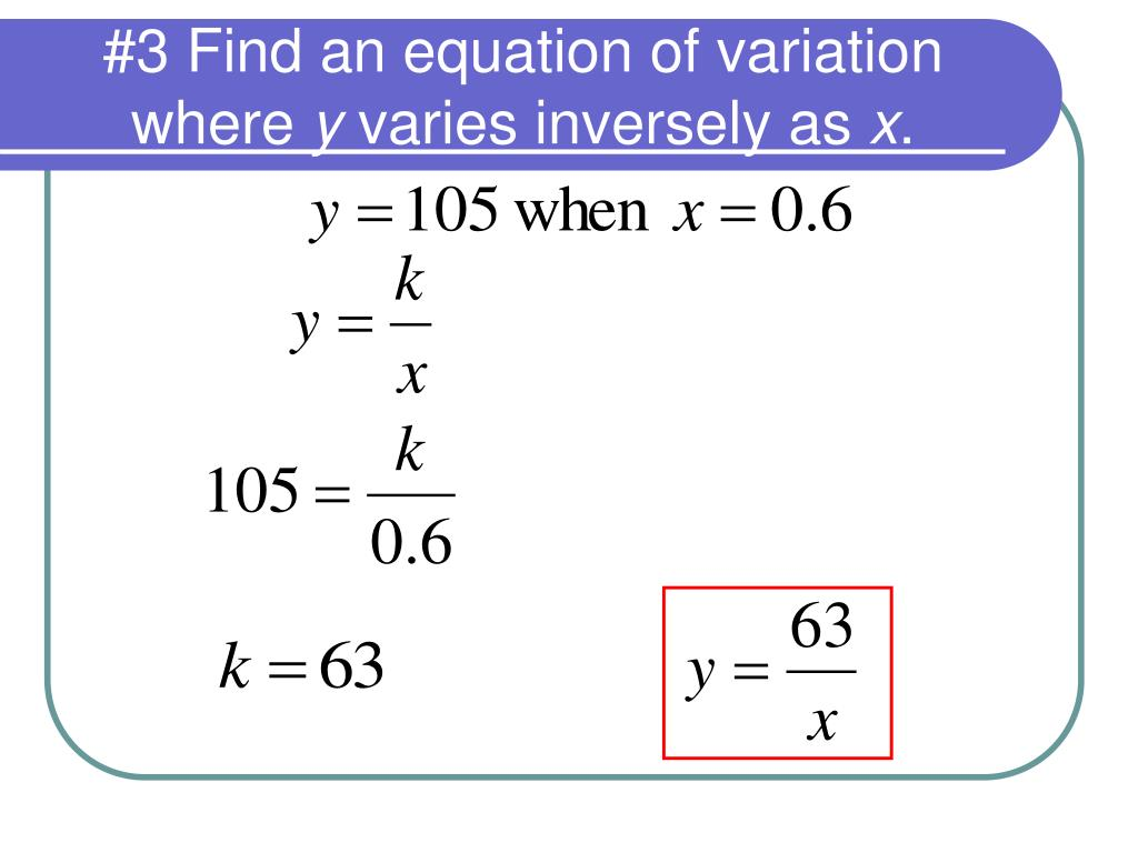 #3 Find an equation of variation where