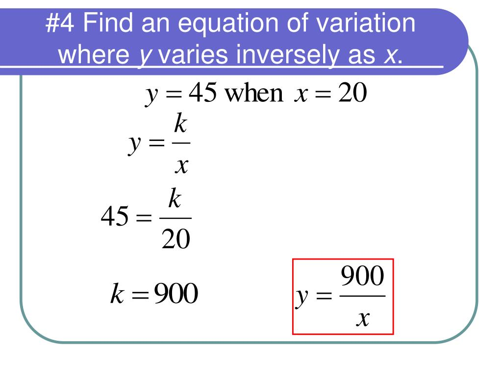 #4 Find an equation of variation where