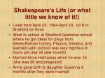shakespeare s life or what little we know of it