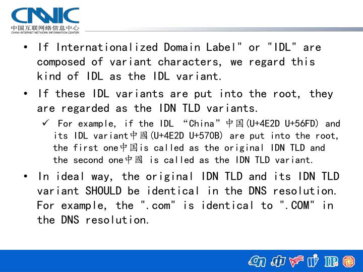 "If Internationalized Domain Label"" or ""IDL"" are composed of variant characters, we regard this kind ..."