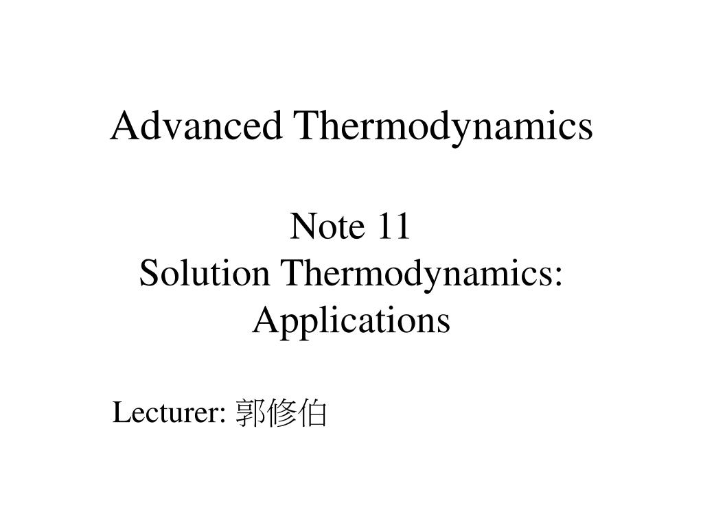 advanced thermodynamics note 11 solution thermodynamics applications l.