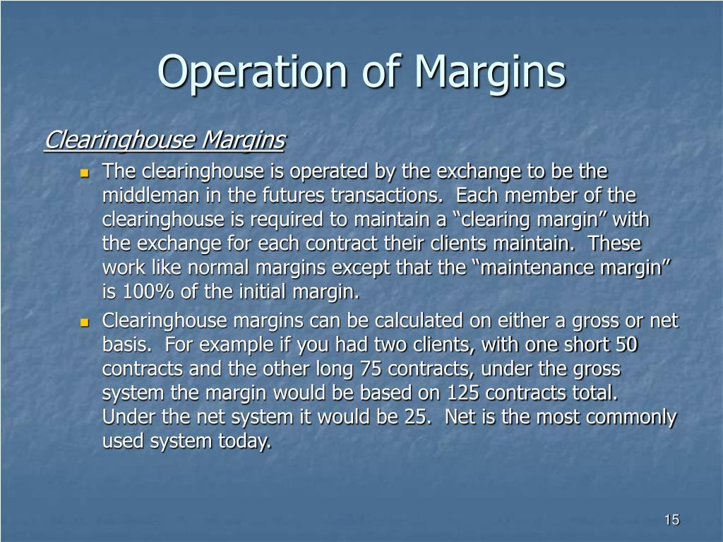 Operation of Margins