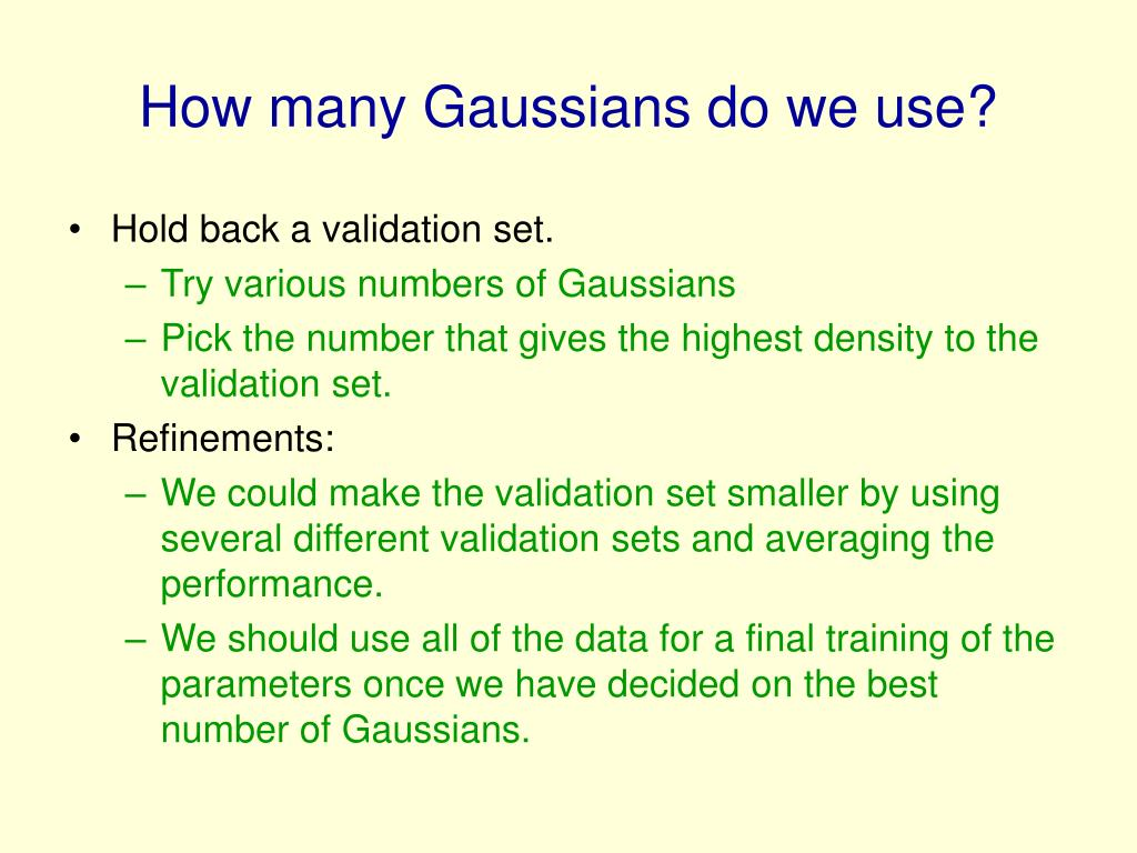 How many Gaussians do we use?