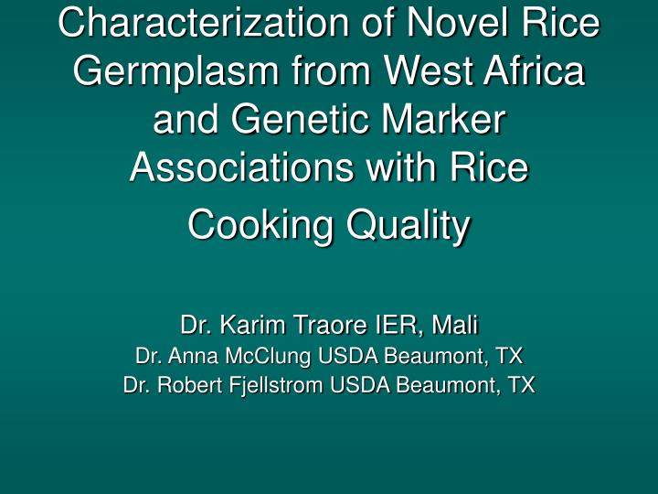 Characterization of Novel Rice Germplasm from West Africa and Genetic Marker Associations with Rice ...