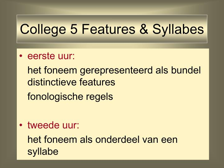 College 5 features syllabes