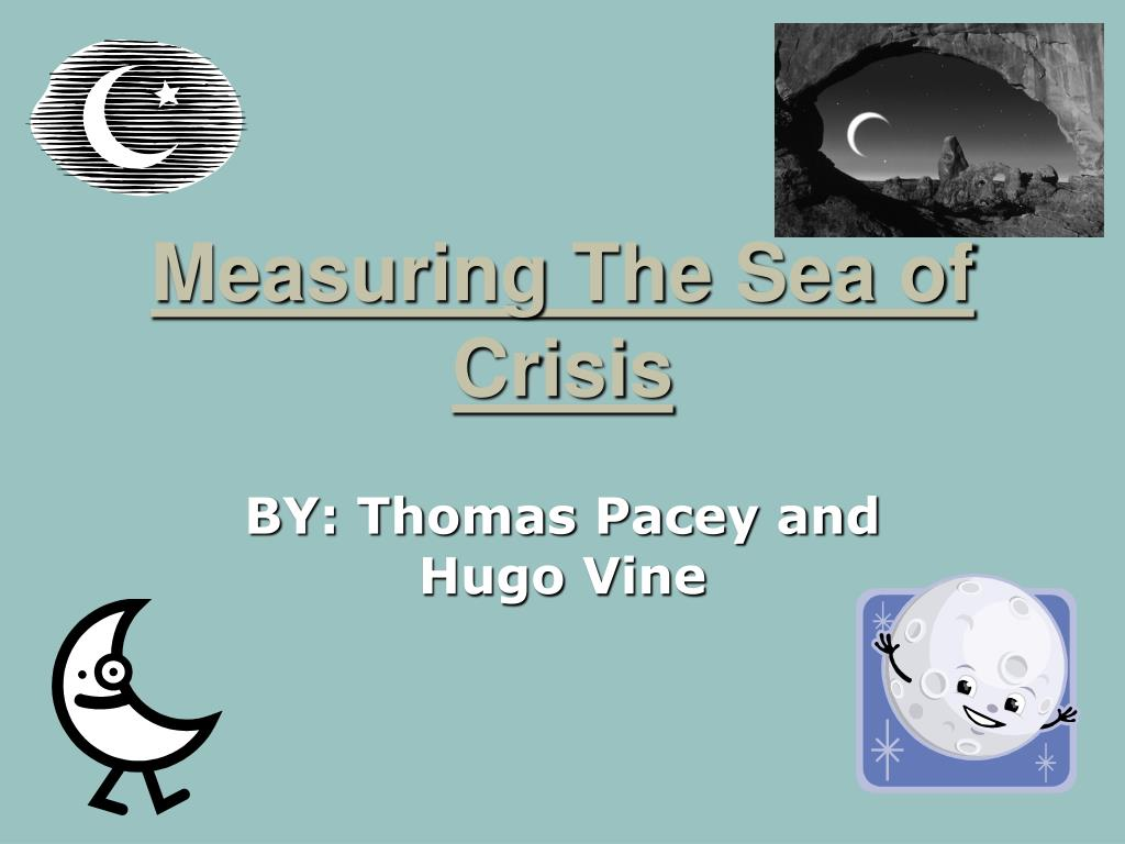 Measuring The Sea of Crisis