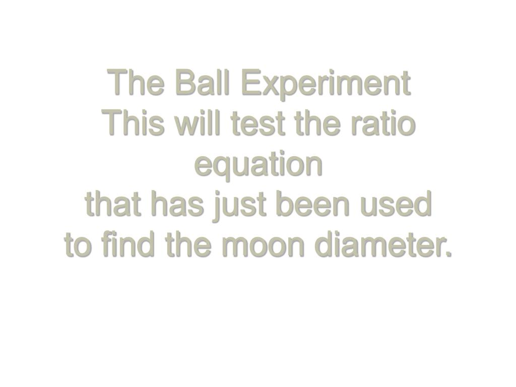 The Ball Experiment