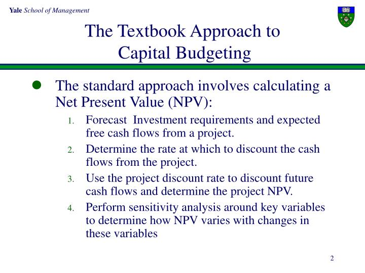 The textbook approach to capital budgeting