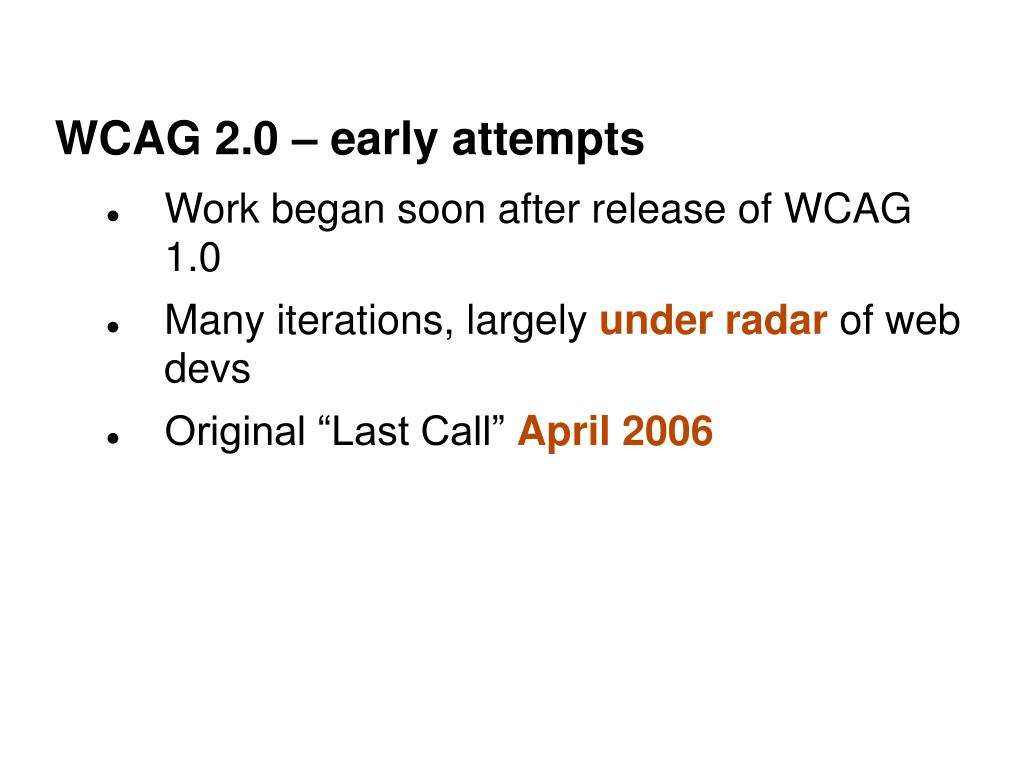 WCAG 2.0 – early attempts