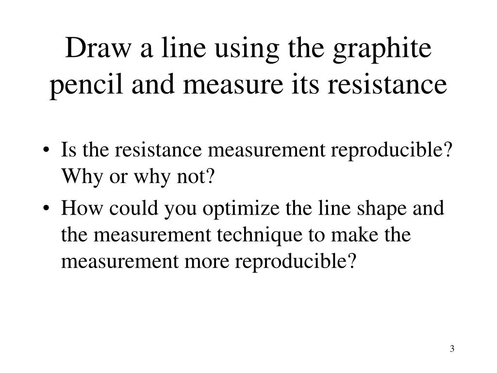 Draw a line using the graphite pencil and measure its resistance