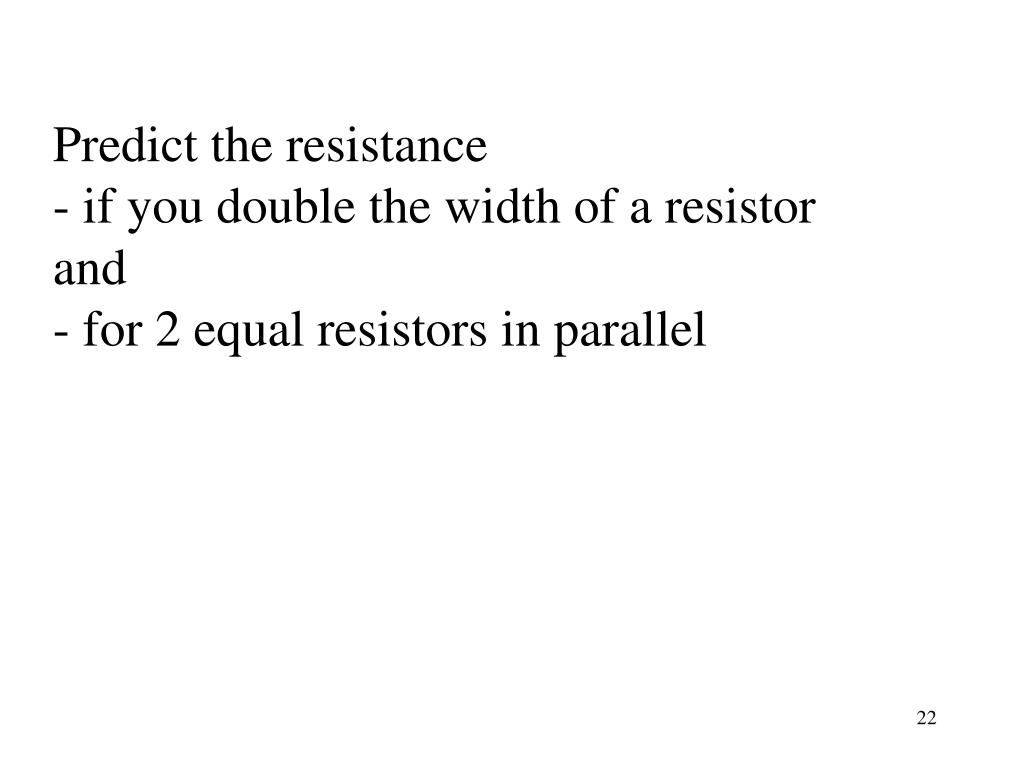 Predict the resistance
