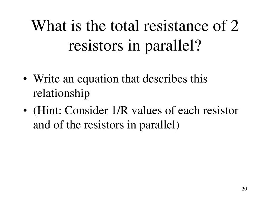 What is the total resistance of 2 resistors in parallel?