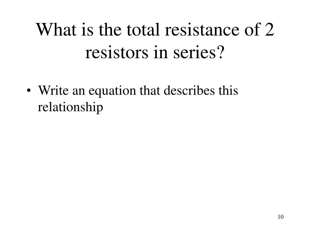 What is the total resistance of 2 resistors in series?