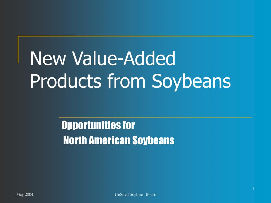 new value added products from soybeans l.
