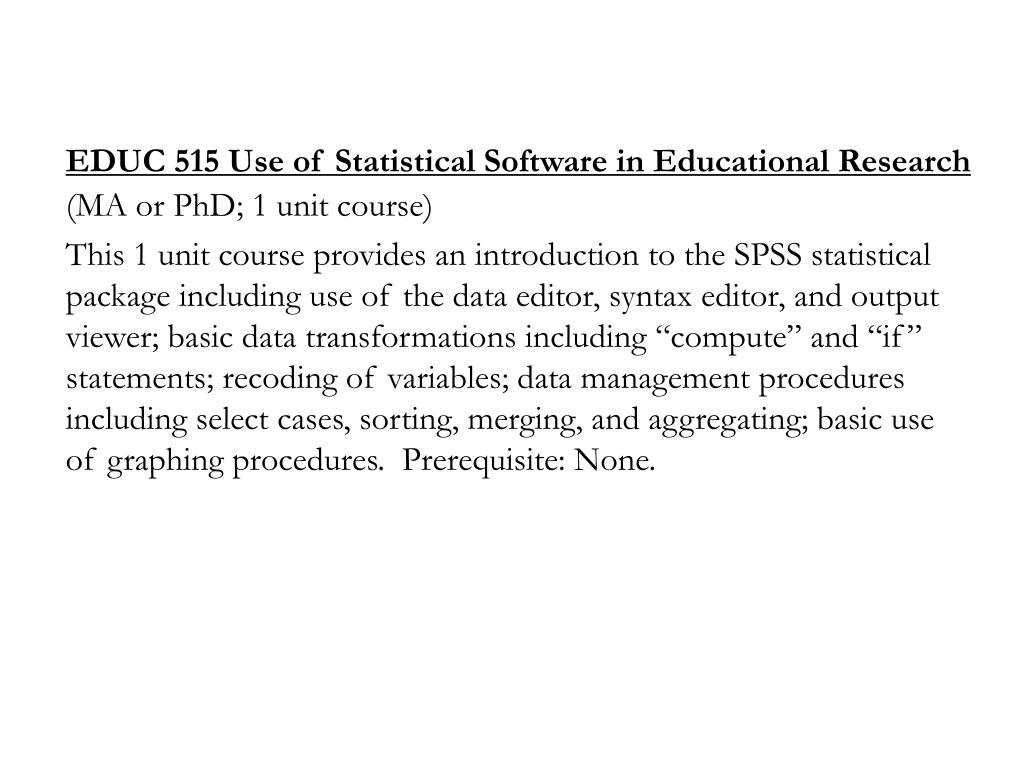 EDUC 515 Use of Statistical Software in Educational Research