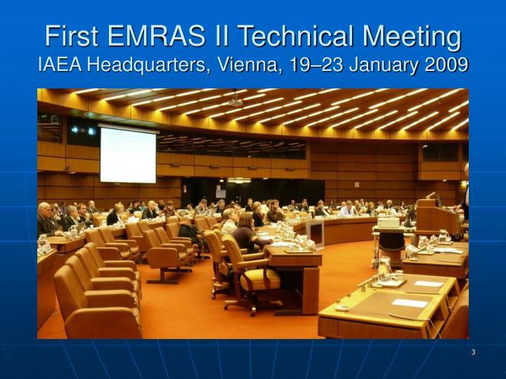 First emras ii technical meeting iaea headquarters vienna 19 23 january 20093