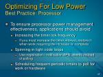 optimizing for low power best practice processor
