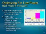 optimizing for low power best practice processor17