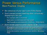 power versus performance best practice display