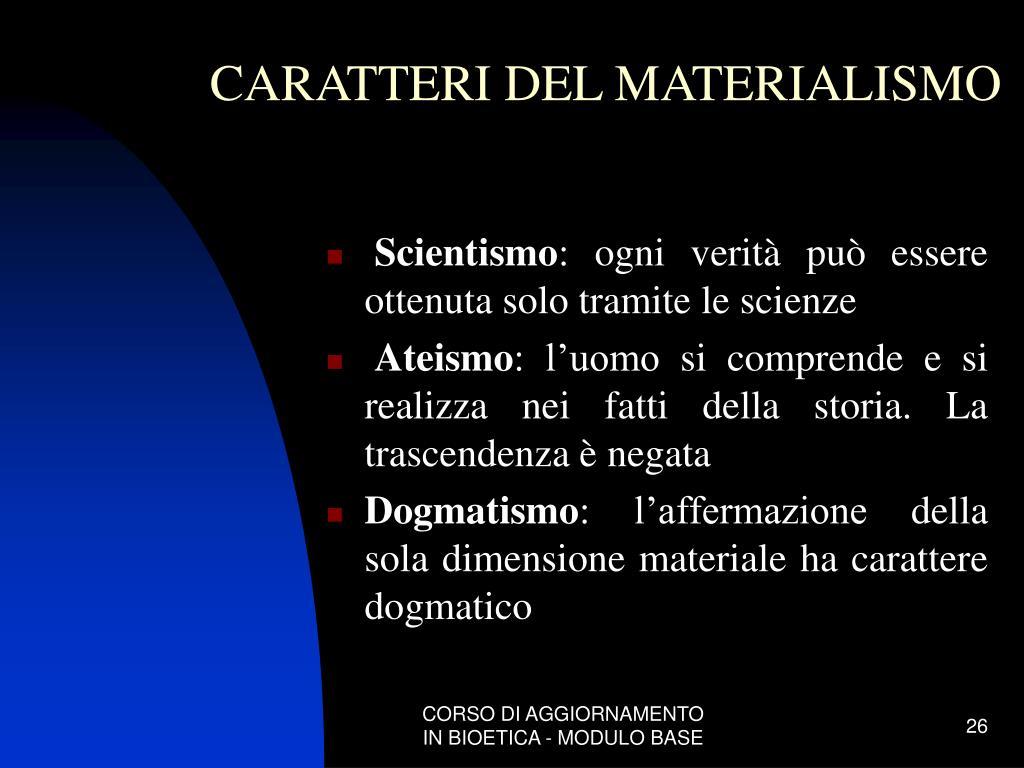 CARATTERI DEL MATERIALISMO