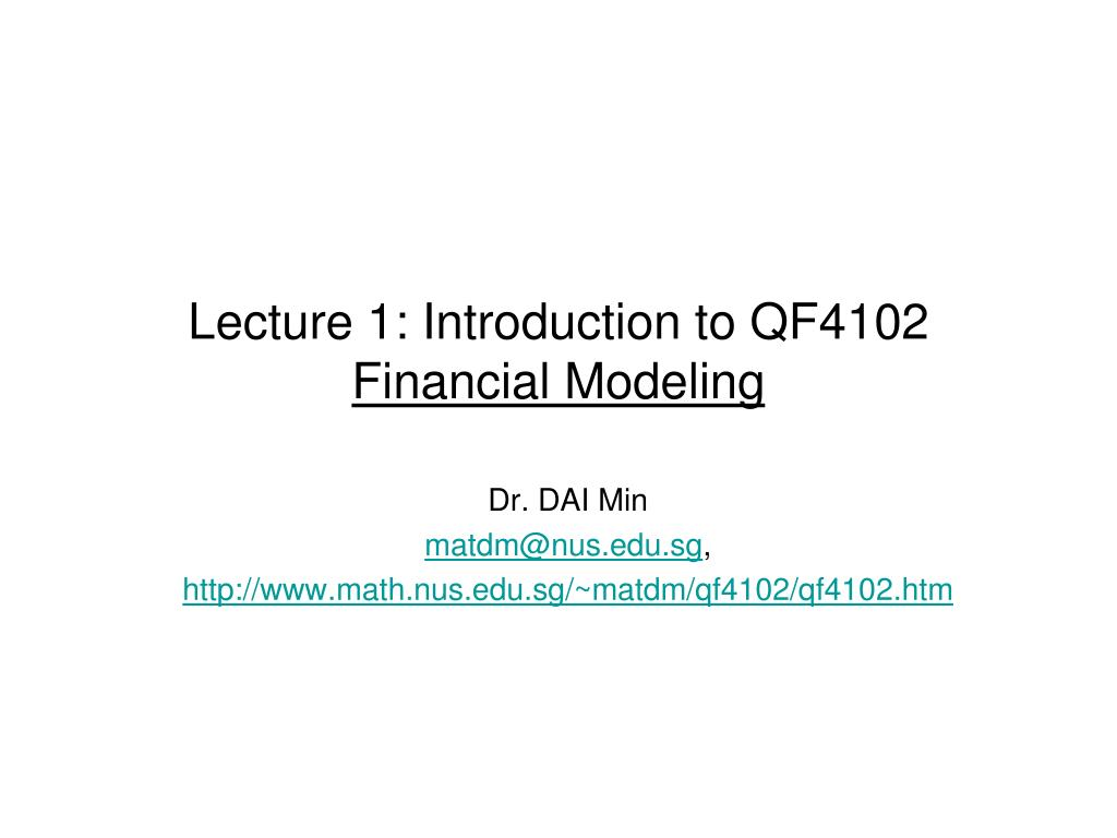 lecture 1 introduction to qf4102 financial modeling l.
