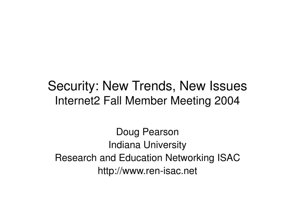 security new trends new issues internet2 fall member meeting 2004