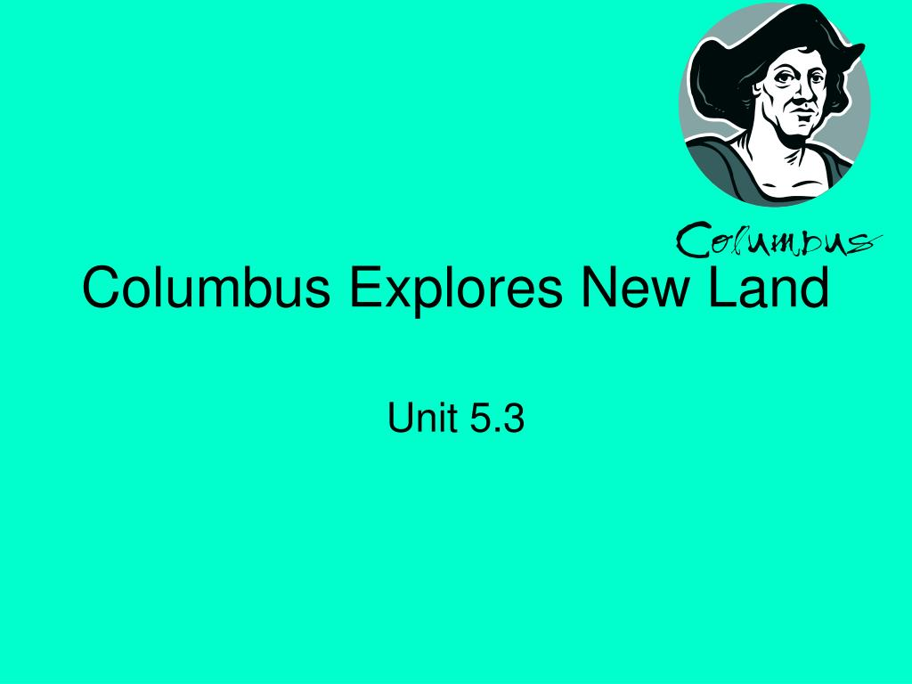 columbus explores new land l.