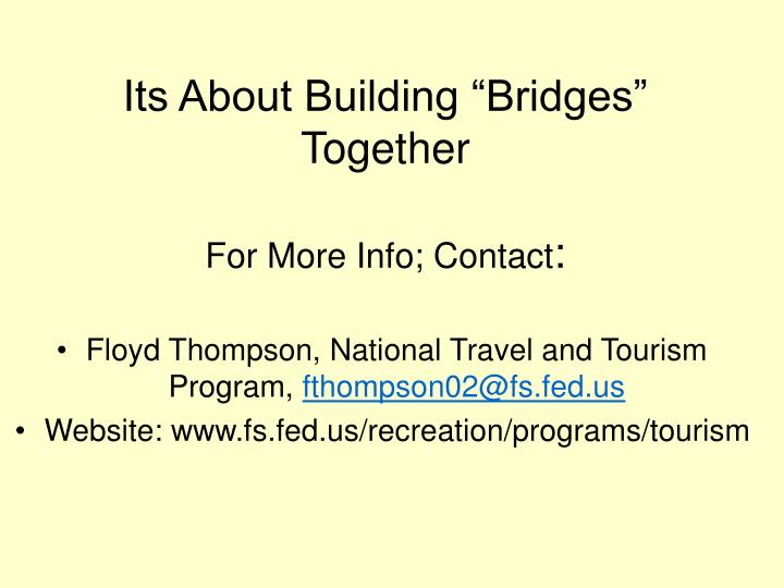 "Its About Building ""Bridges"" Together"