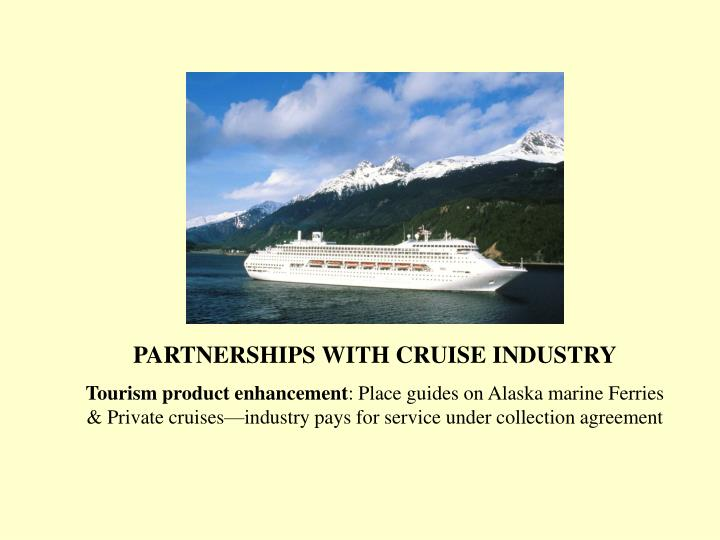 PARTNERSHIPS WITH CRUISE INDUSTRY