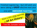 there a still a few openings in ap art history