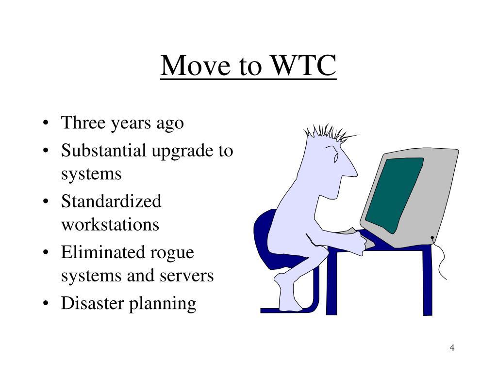 Move to WTC