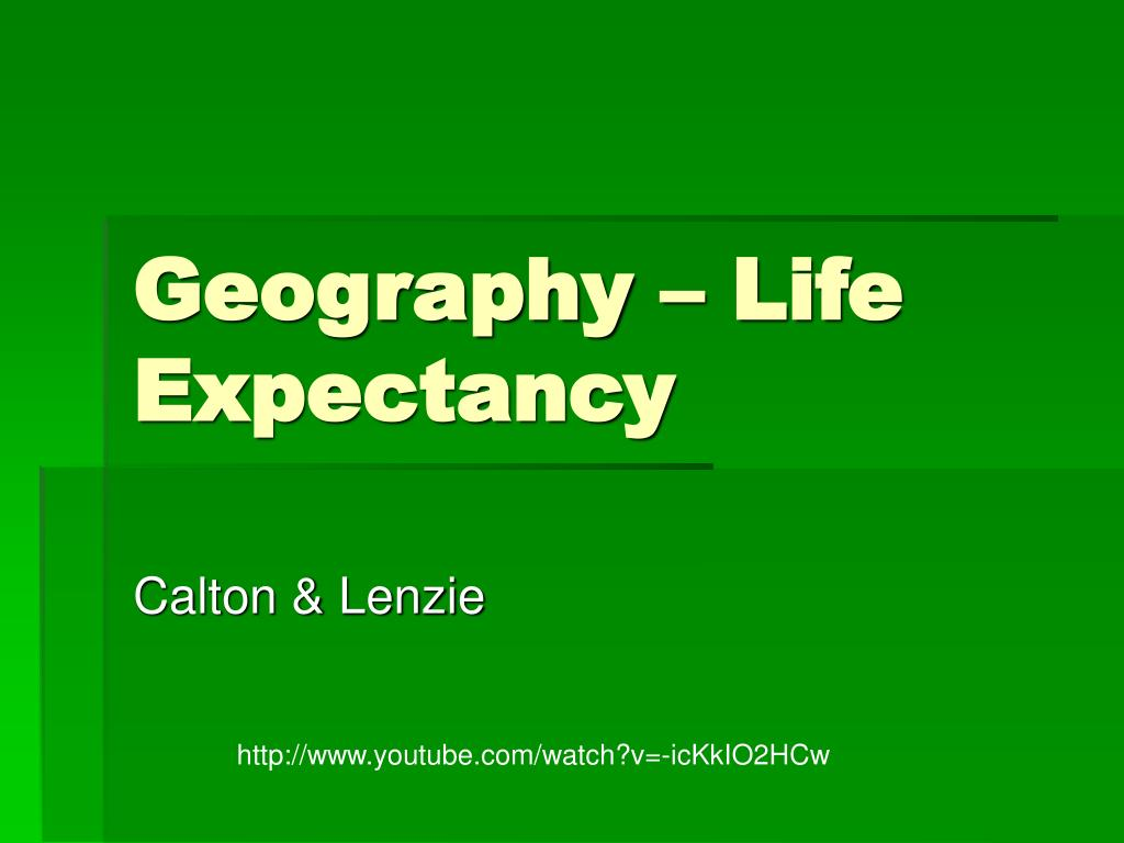 Geography – Life Expectancy