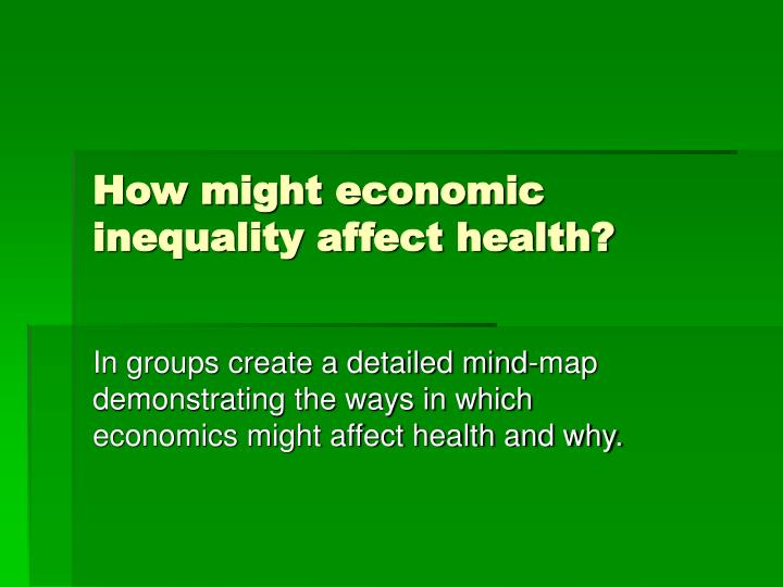 How might economic inequality affect health