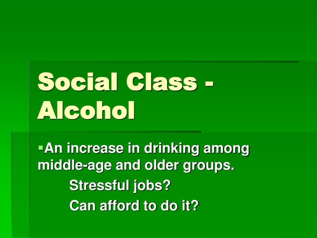Social Class - Alcohol
