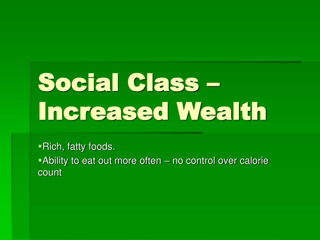 Social Class – Increased Wealth