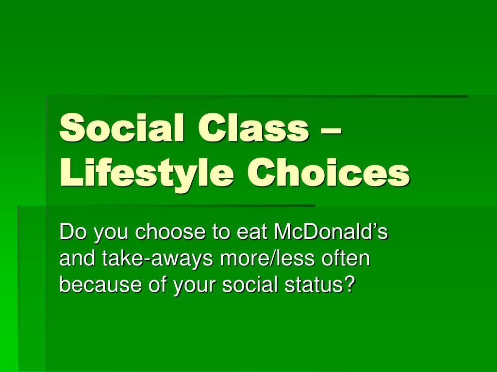 Social Class – Lifestyle Choices