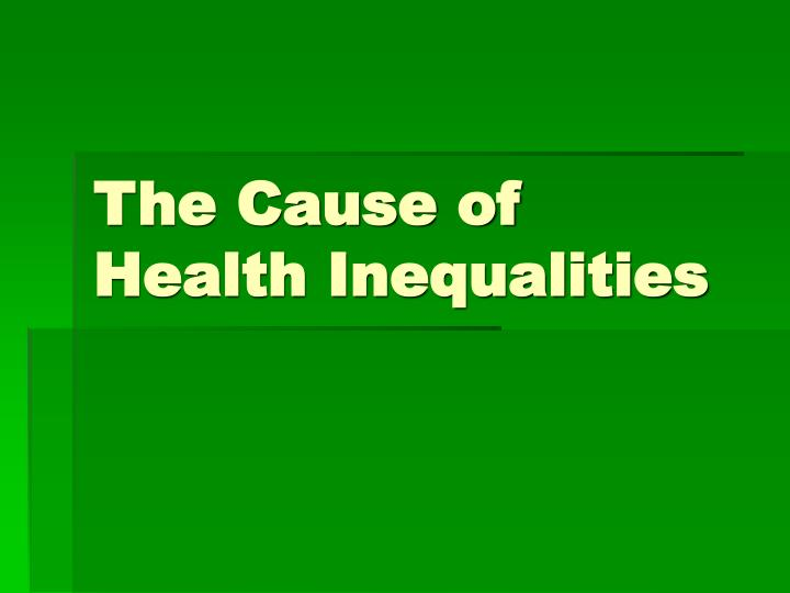 health inequality and disparity in the us 22022016 national health insurance is just a first step to solving the divide between america's well-off healthy and its poorer, sicker people, harvard analysts say.