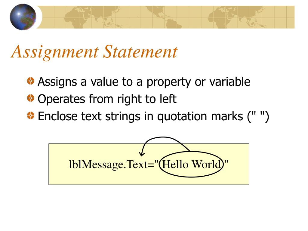 Assigns a value to a property or variable
