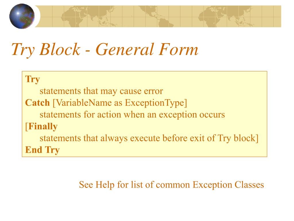 Try Block - General Form