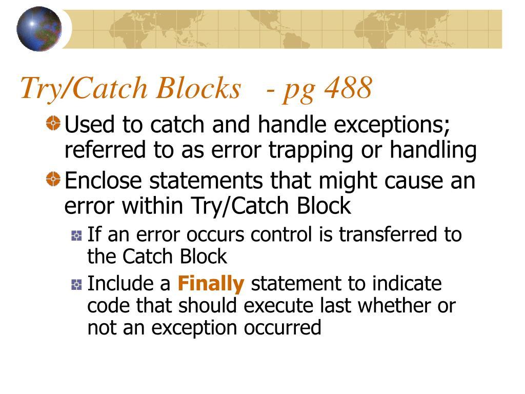 Try/Catch Blocks   - pg 488