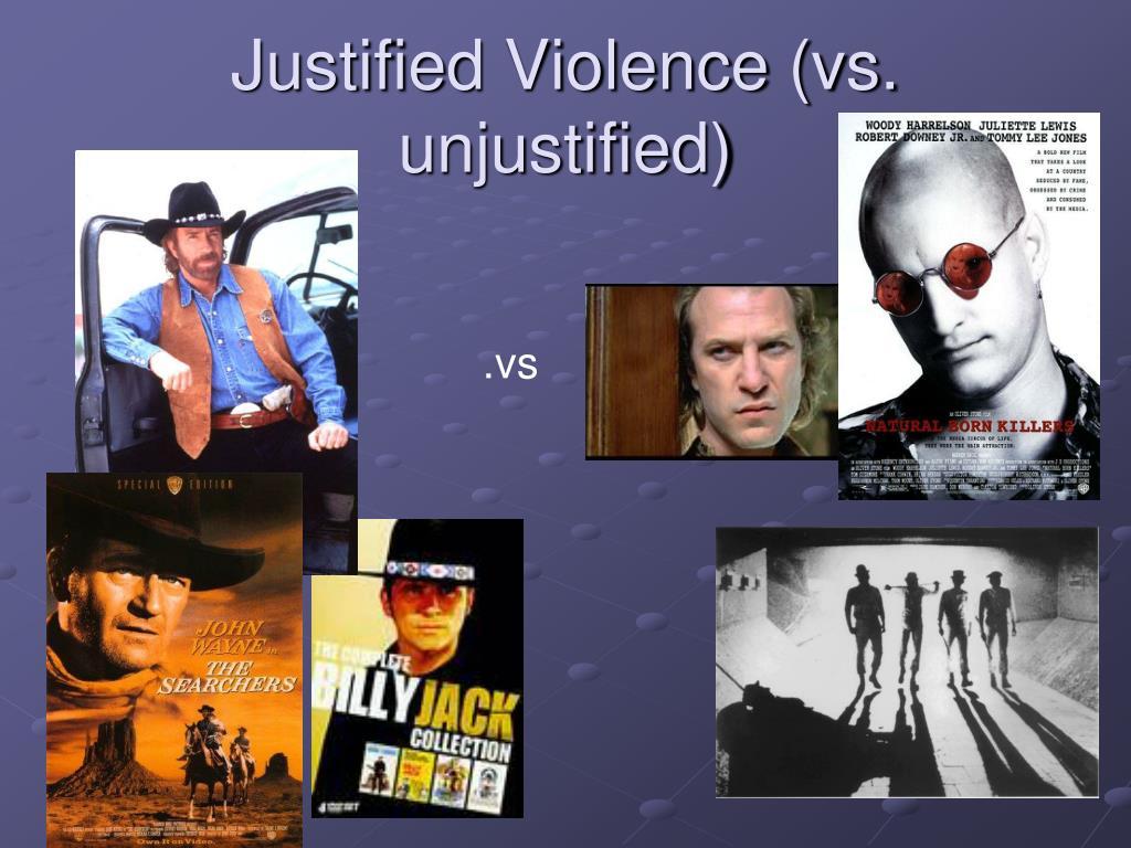 Justified Violence (vs. unjustified)