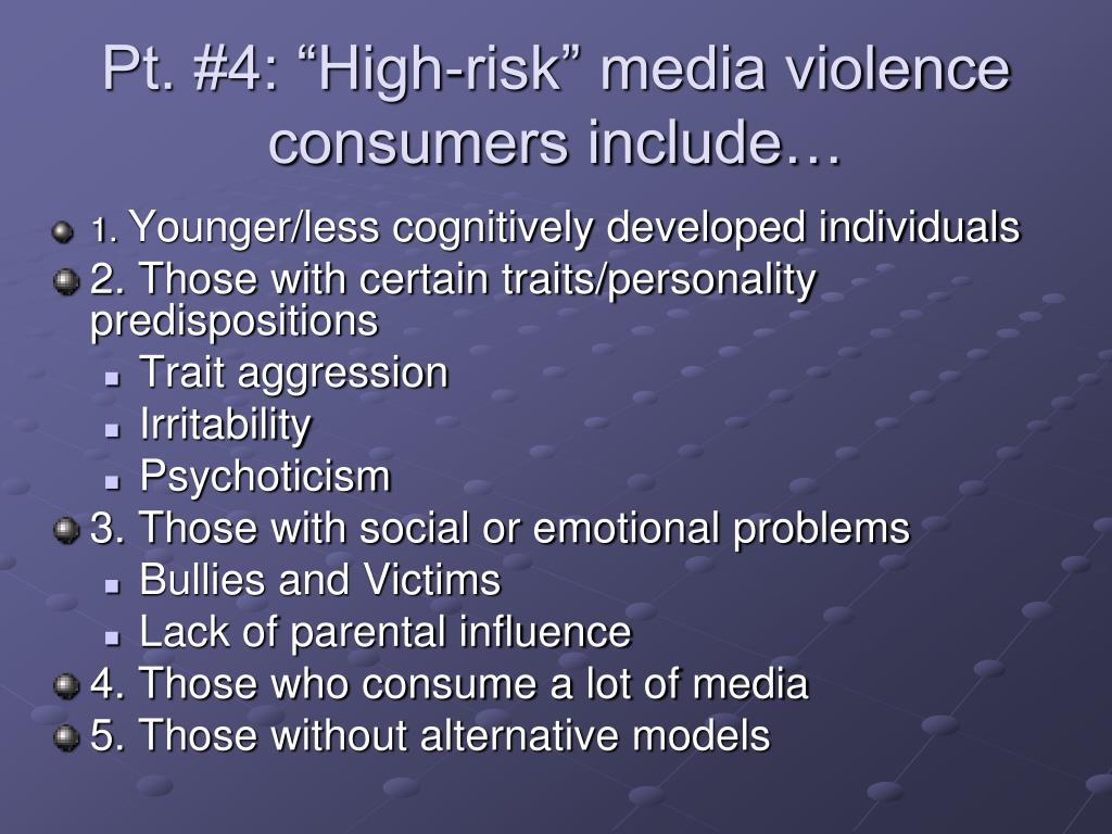 """Pt. #4: """"High-risk"""" media violence consumers include…"""