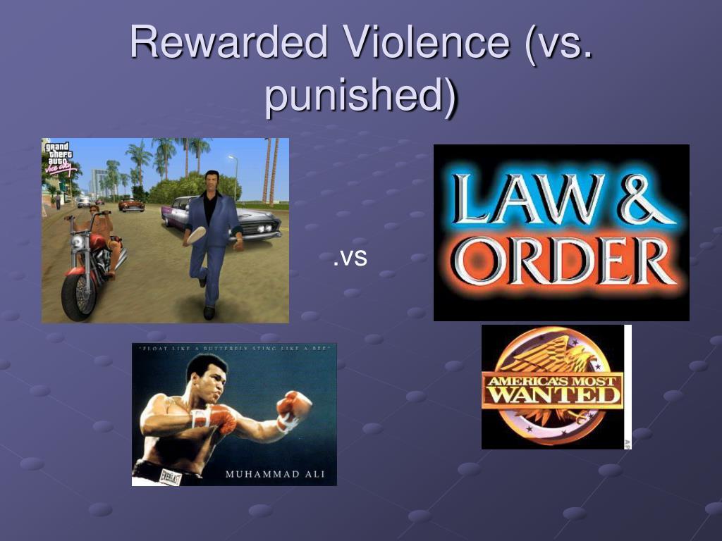Rewarded Violence (vs. punished)