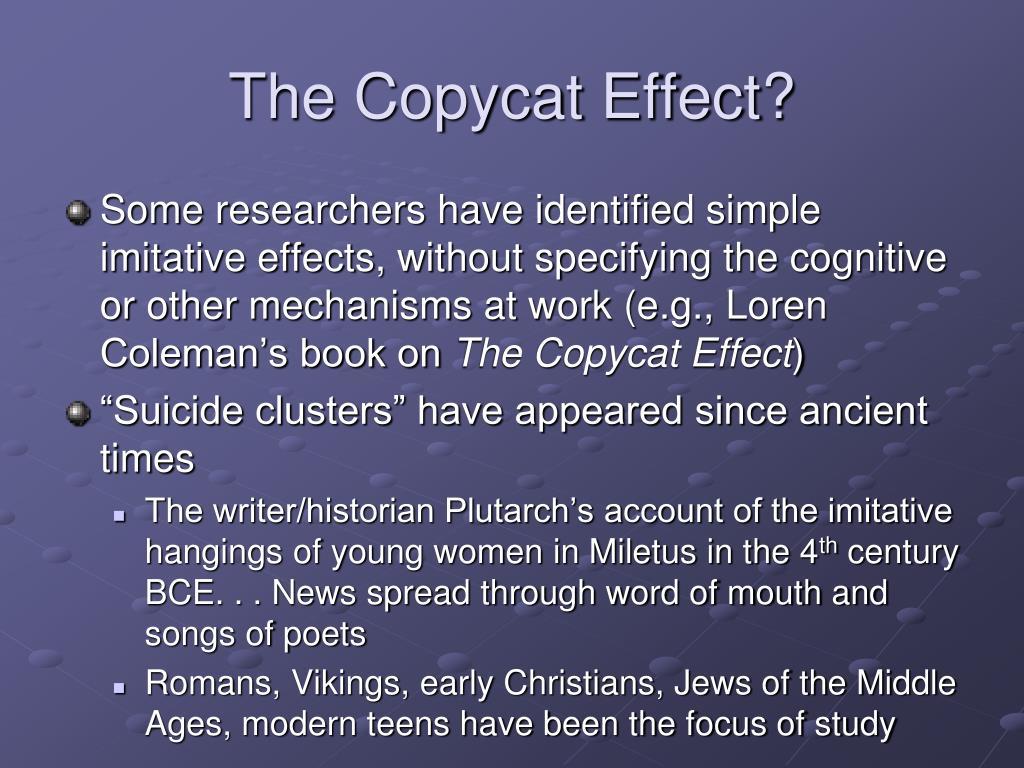 The Copycat Effect?