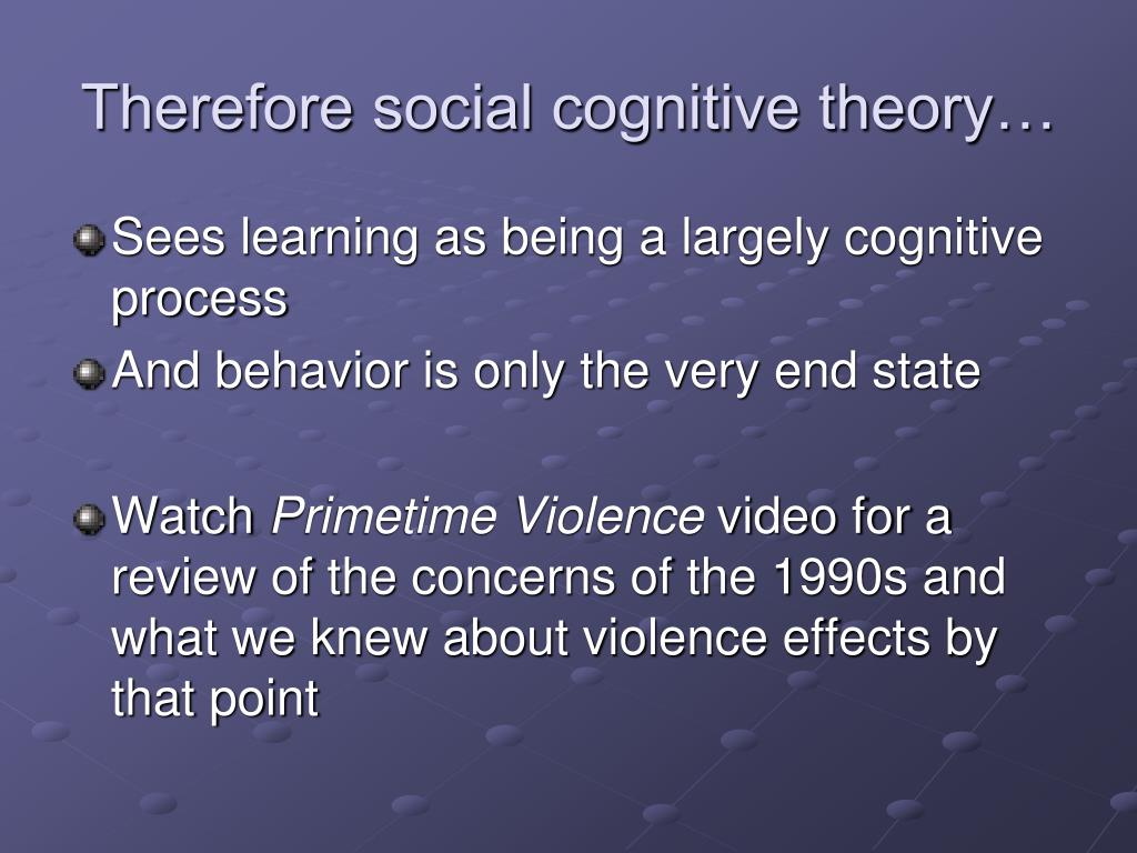 Therefore social cognitive theory…